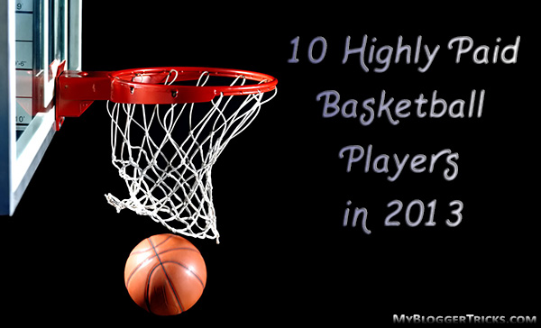 Top 10 Highly Paid Basketball Players