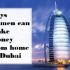 ways women can make money from home in Dubai,